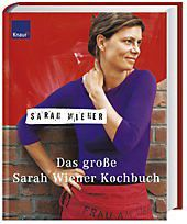 Das grosse Sarah Wiener Kochbuch, Sarah Wiener