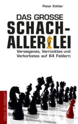 Das grosse Schach-Allerlei, Peter Köhler