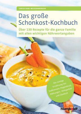 Das große Schonkost-Kochbuch - Christiane Weißenberger  