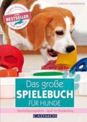 Das große Spielebuch für Hunde - Christina Sondermann pdf epub