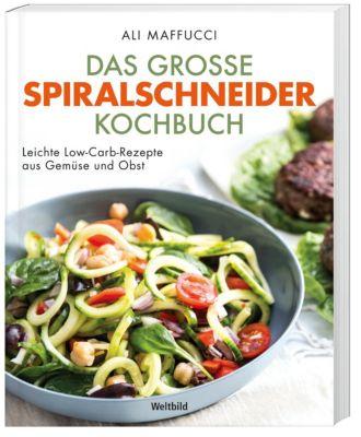 Das große Spiralschneider Kochbuch, Ali Maffucci