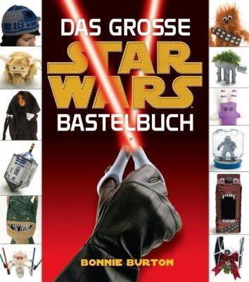 Das grosse STAR WARS Bastelbuch - Bonnie Burton |