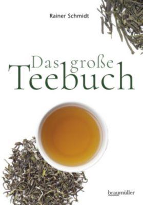 Das große Teebuch - Rainer Schmidt |