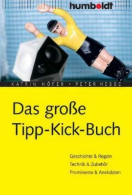 Das große Tipp-Kick- Buch, Katrin Höfer, Peter Hesse