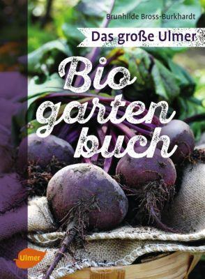 Das große Ulmer Biogarten-Buch - Brunhilde Bross-Burkhardt |