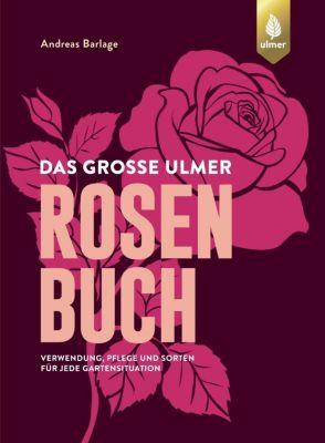 Das große Ulmer Rosenbuch, Andreas Barlage