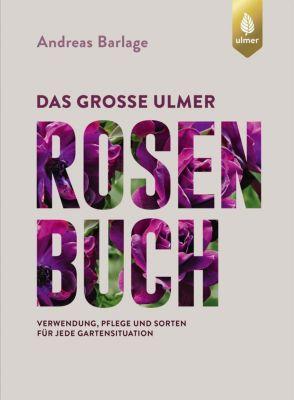 Das große Ulmer Rosenbuch - Andreas Barlage |