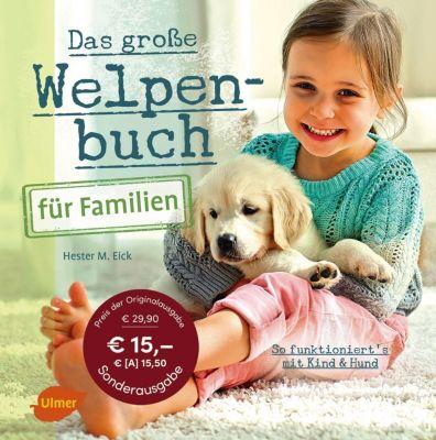 Das große Welpenbuch für Familien - Hester M. Eick |