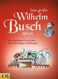 Das große Wilhelm Busch Album - Wilhelm Busch |