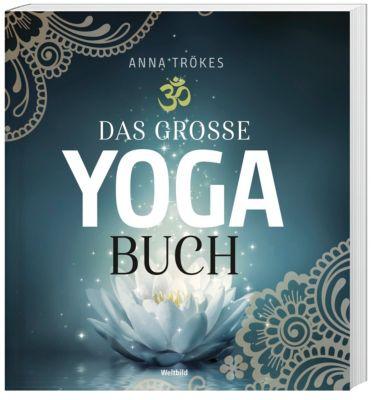 Das große Yoga Buch, Anna Trökes