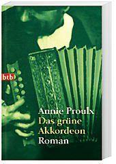 Das grüne Akkordeon, Annie Proulx