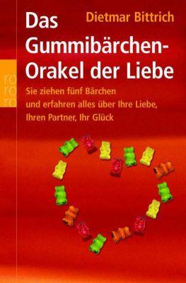 Das Gummibärchen-Orakel der Liebe, Dietmar Bittrich