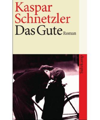 Das Gute - Kaspar Schnetzler |