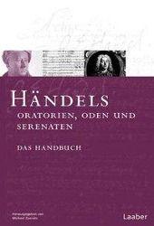 Das Händel-Handbuch: Bd.3 Händels Oratorien, Oden und Serenaten