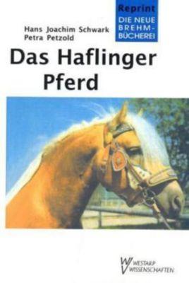 Das Haflinger Pferd, Hans-Joachim Schwark, Petra Petzold
