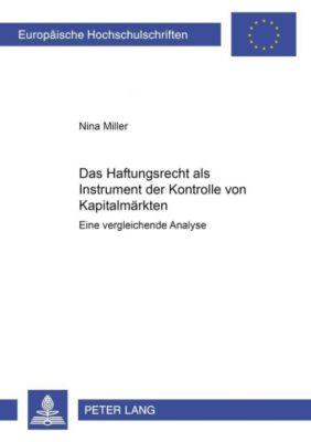 Das Haftungsrecht als Instrument der Kontrolle von Kapitalmärkten, Nina Miller