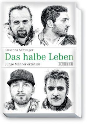 Das halbe Leben - Junge Männer erzählen - Susanna Schwager pdf epub