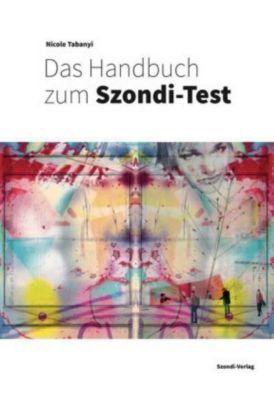 Das Handbuch zum Szondi-Test - Nicole Tabanyi |