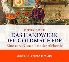 Das Handwerk der Goldmacherei, 1 Audio-CD, Dierk Suhr