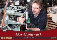 Das Handwerk der Schuhmacher (Wandkalender 2019 DIN A4 quer), k.A. SchnelleWelten