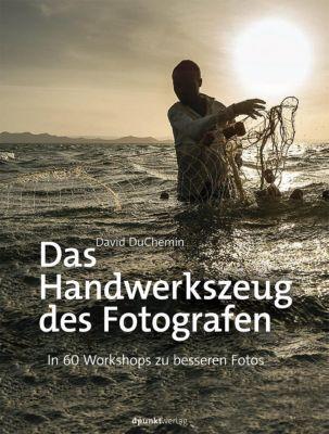 Das Handwerkszeug des Fotografen, David DuChemin, Christoph Kommer