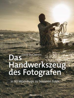 Das Handwerkszeug des Fotografen, David DuChemin