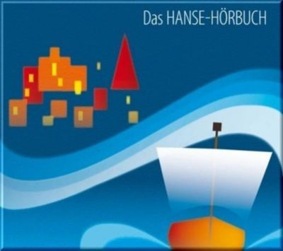 Das Hanse-Hörbuch - Geschichte und Kultur, 1 Audio-CD, Sibylle Hoffmann