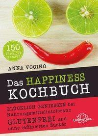 Das HAPPINESS Kochbuch - Anna Vocino |