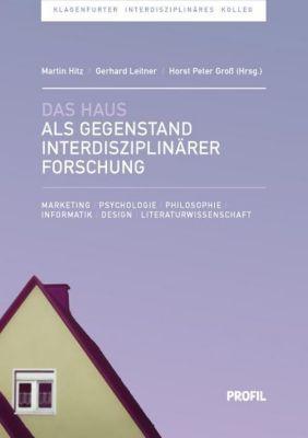 Das Haus als Gegenstand interdisziplinärer Forschung
