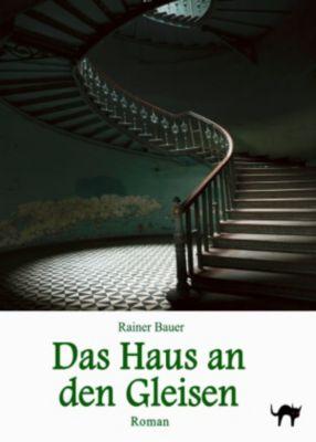 Das Haus an den Gleisen, Rainer Bauer