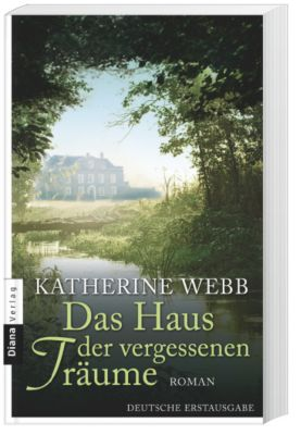 Das Haus der vergessenen Träume - Katherine Webb pdf epub