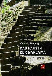 Das Haus in der Maremma - Valentin Herzog |