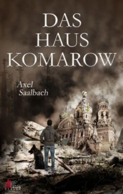 Das Haus Komarow: Deutschland Dystopie, Axel Saalbach