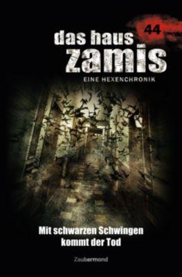 Das Haus Zamis: Das Haus Zamis 44 – Mit schwarzen Schwingen kommt der Tod, Susanne Wilhelm, Rüdiger Silber