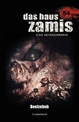 Das Haus Zamis: Das Haus Zamis 54 - Beelzebub, Logan Dee, Simon Borner