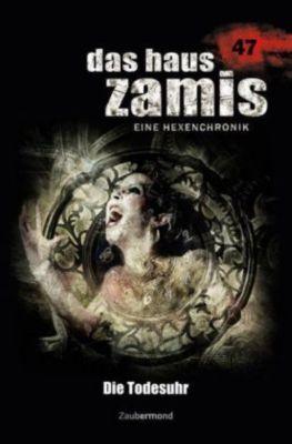 Das Haus Zamis, Eine Hexenchronik - Die Todesuhr, Michael M. Thurner, Logan Dee