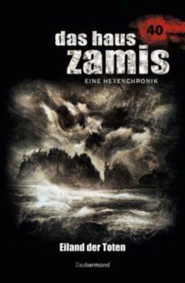 Das Haus Zamis, Eine Hexenchronik - Eiland der Toten, Susanne Wilhelm, Christian Schwarz