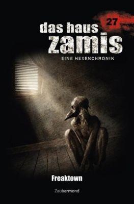 Das Haus Zamis, Eine Hexenchronik - Freaktown -  pdf epub