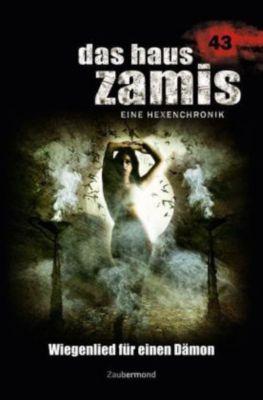 Das Haus Zamis, Eine Hexenchronik - Wiegenlied für einen Dämon, Christian Schwarz, Catalina Corvo