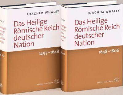 Das Heilige Römische Reich deutscher Nation und seine Territorien. 1493-1806, 2 Bde., Joachim Whaley