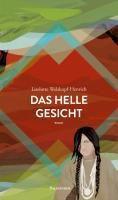 Das helle Gesicht - Liselotte Welskopf-Henrich |