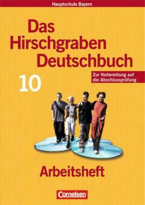 Das Hirschgraben Deutschbuch, Mittelschule Bayern: 10. Schuljahr, Arbeitsheft