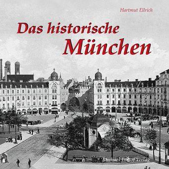 Das Historische München, Hartmut Ellrich