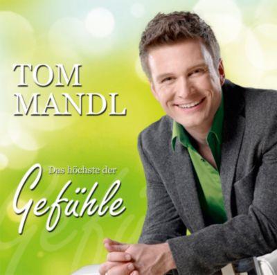 Das Höchste Der Gefühle, Tom Mandl