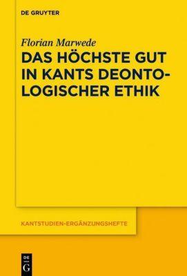 Das höchste Gut in Kants deontologischer Ethik, Florian Marwede