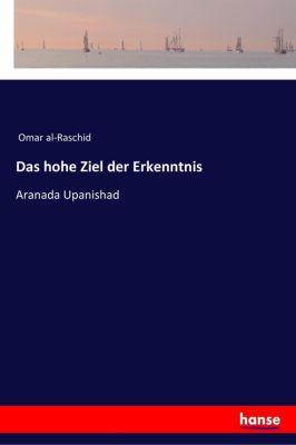 Das hohe Ziel der Erkenntnis - Omar al- Raschid |
