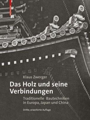 Das Holz und seine Verbindungen, Klaus Zwerger