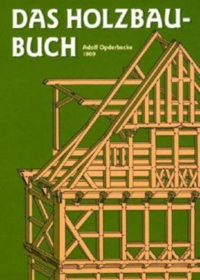 Das Holzbau-Buch, Adolf Opderbecke