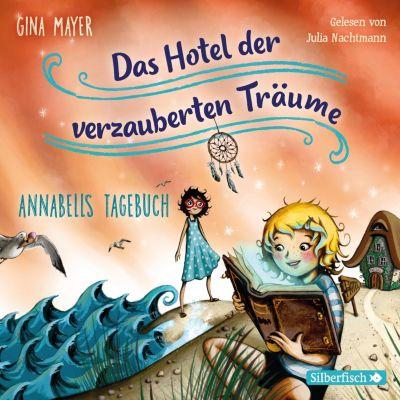 Das Hotel der verzauberten Träume: Annabells Tagebuch, Gina Mayer