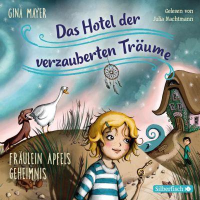 Das Hotel der verzauberten Träume: Fräulein Apfels Geheimnis, Gina Mayer